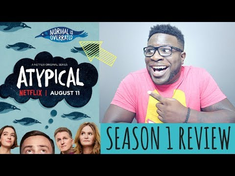 ATYPICAL SEASON 1 REVIEW - NETFLIX ORIGINAL (NO SPOILERS!!)