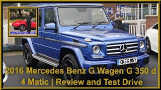 Review and Virtual Video Test Drive In A 2016 Mercedes Benz G Wagen G 350 d 4 Matic