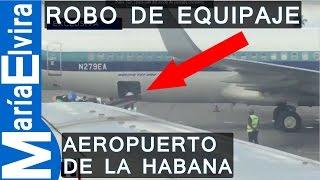 ROBO DE EQUIPAJE EN LA HABANA - FILMACIÓN - ROBO DE MALETAS EN CUBA