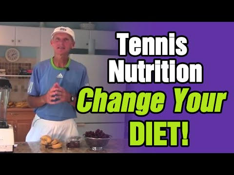 Tennis Nutrition - Change Your Diet... Change Your Tennis For The Better