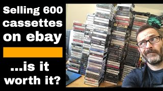 Selling 600 audio cassette tapes on ebay - Is it worth it???