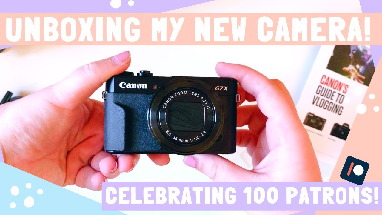 Celebrating 100 Patrons with a NEW CAMERA! Canon G7X MKII Vlogging Kit