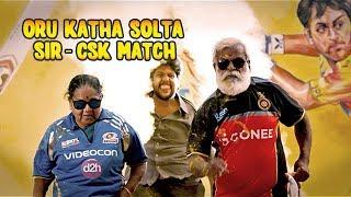 CSK Match - Oru Katha Solta Sir | Put Chutney