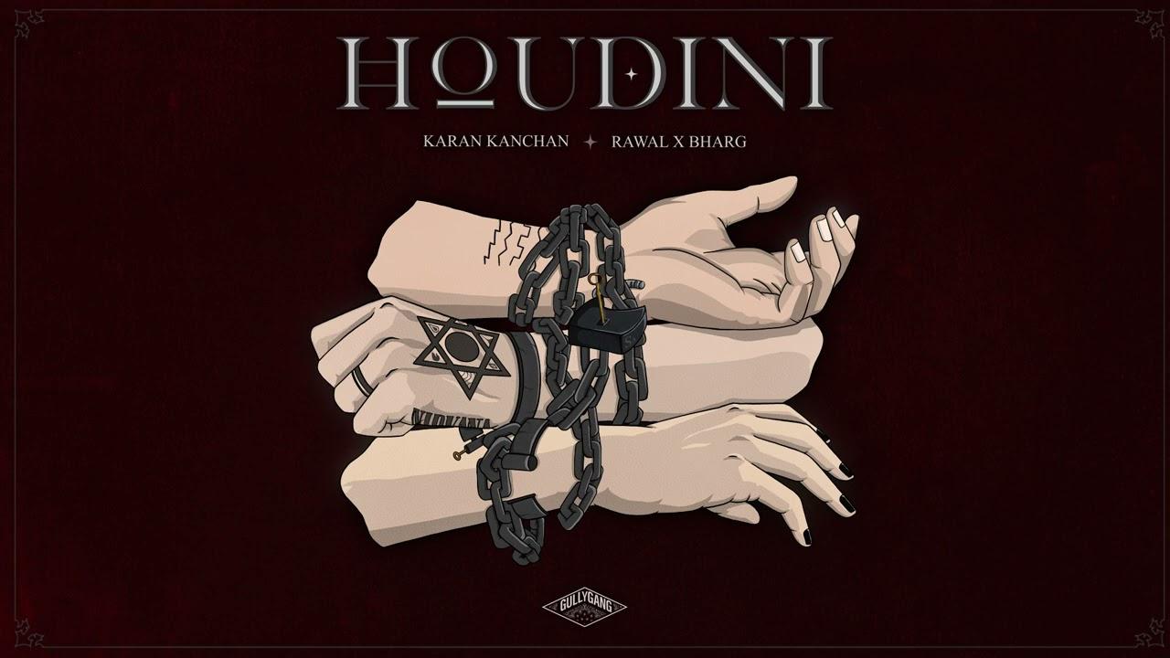 Karan Kanchan, Rawal X Bharg - Houdini (Official Audio)