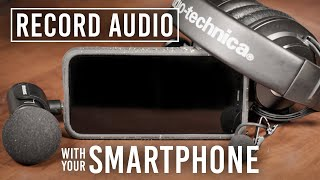 4 Tips to Improve Your Audio When Recording with a Smartphone