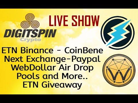ETN Electroneum - WEBD WebDoallar - Coinbene -Binance - Mining - Air Drop