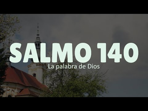 Salmo 140 - Oración contra los ENEMIGOS y la DIFAMACIÓN