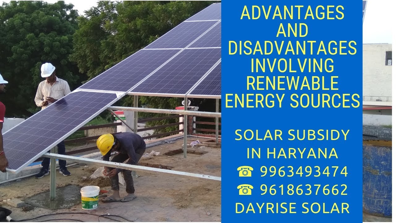 Advantages and Disadvantages Involving Renewable Energy Sources