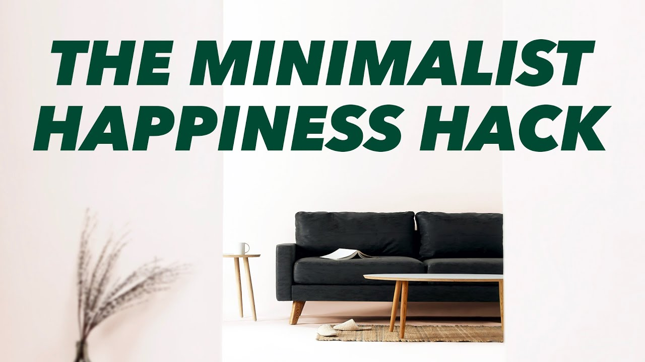 Minimalist Secret to Being Happier - Build This Habit for True Happiness - Learning Minimalism 2020