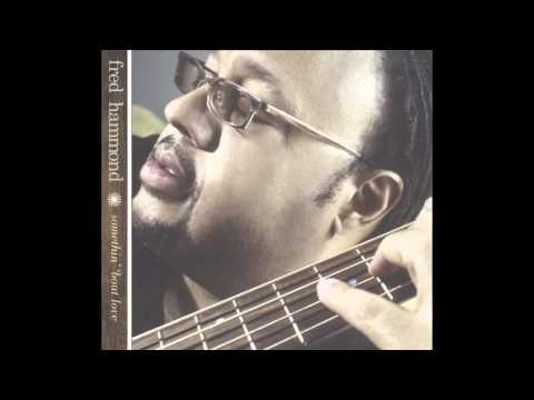 Praise Belongs To You - Fred Hammond + Lyrics