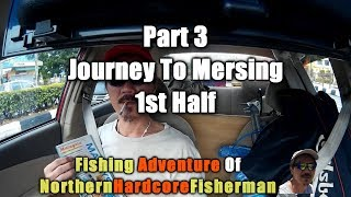 Malaysia Fishing Trip Series Part 3 The Journey To Mersing Vlog First Half | FishingAdvNHF