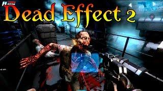 обзор Dead Effect 2  Первый взгляд