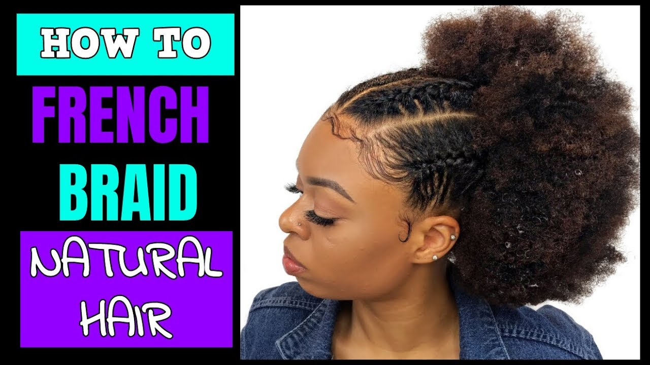 How To French Braid Natural Hair Natural Hair Puff Styles Youtube