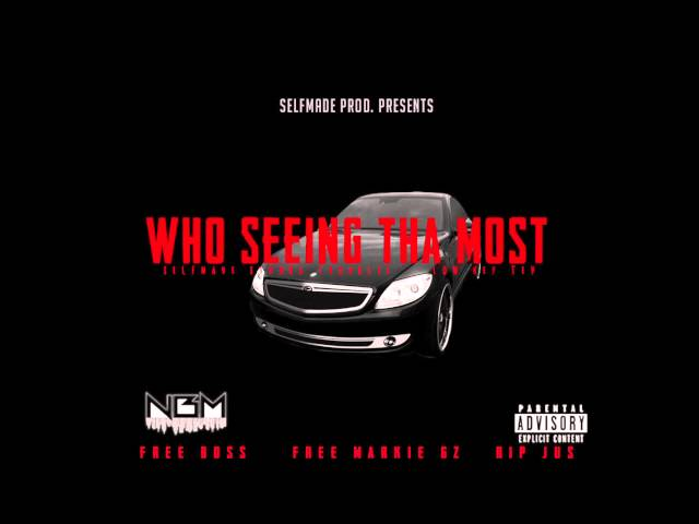 Who Seeing Tha Most - SelfMade Stunna Ft Troubles & Lowkey Tev [HQ] SelfMade Prod.