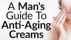 Should Men Use Anti-Aging Creams | Do Anti Aging Creams Stop Wrinkles | Why Men Should Use