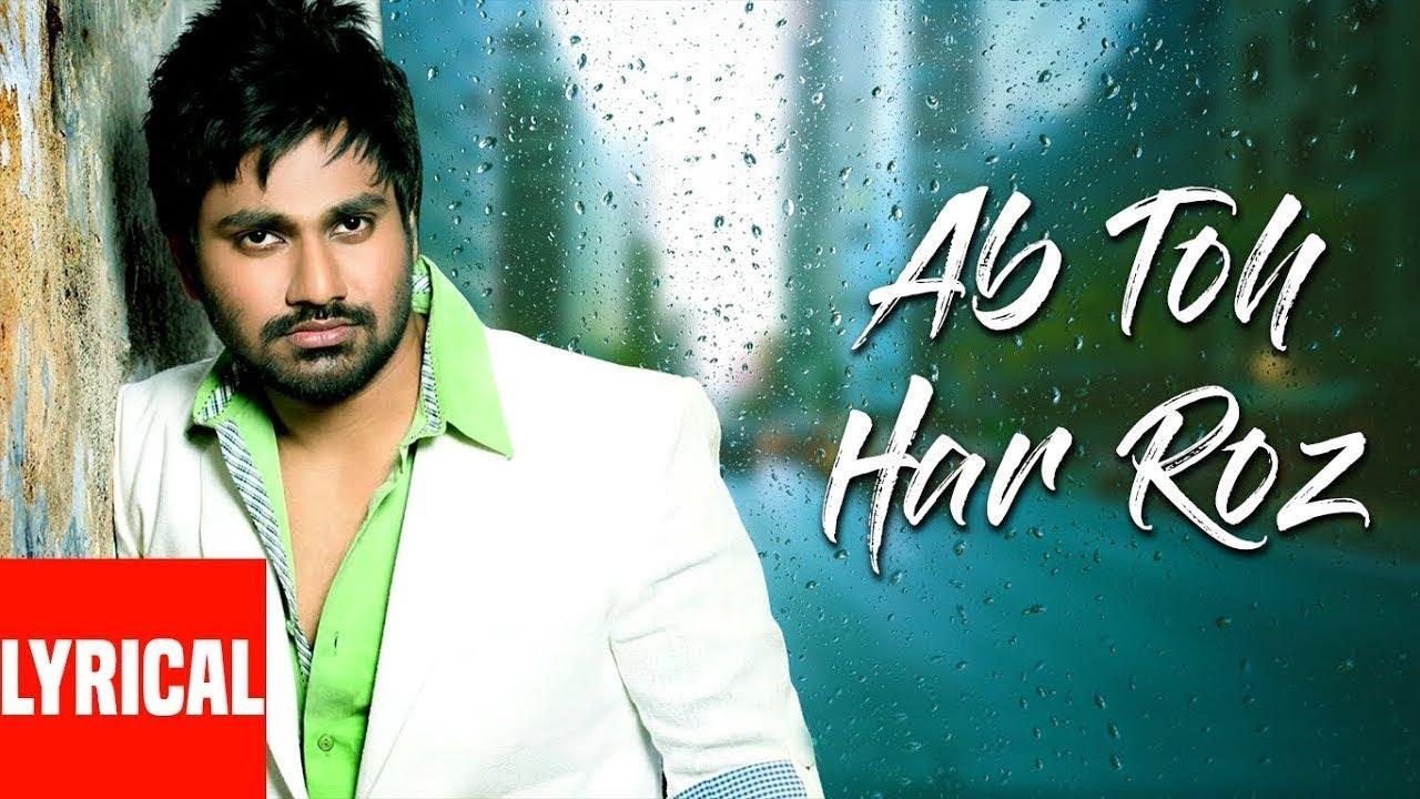 Ab Toh Har Roz Lyrical Video Hindi Album Tu Hi Mere Rab Ki Tarah Hai | Mithoon