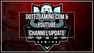 Dottz Gaming Channel Update June 2018