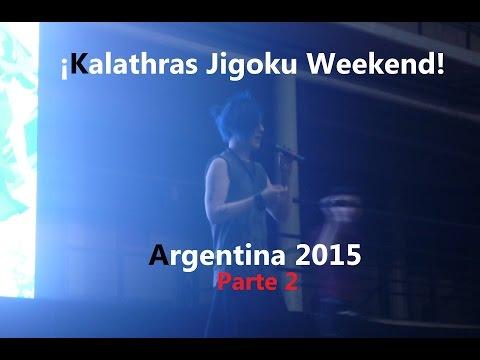Kalathras Argentina Jigoku Weekend 2015 - Parte 2 ¡¡¿el nombre de Kalathras?!!