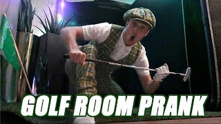 TURNED HIS ROOM INTO A GOLF COURSE PRANK!