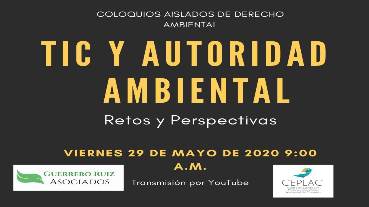 """Video Sesión 6 de los Coloquios Aislados de Derecho Ambiental """"TIC y Autoridad Ambiental"""""""