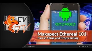 Maxspect Ethereal 101 Part 2: Setup & Programming (Android)