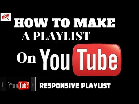 How To Create/Make A Playlist On YouTube Part -1 (Update 2016 Easy to Make)