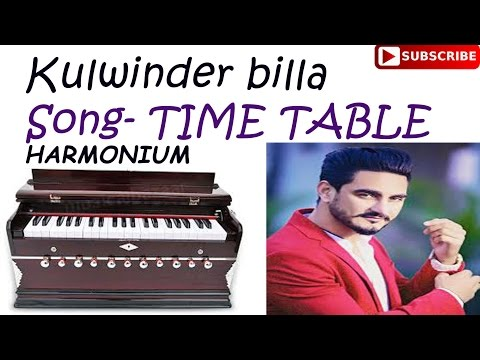kulwinder billa song time table on harmonium/PAINO