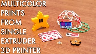 Multicolor Prints From Single Color Extruder 3D Printers!