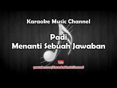 Karaoke Padi - Menanti Sebuah Jawaban | Tanpa Vokal