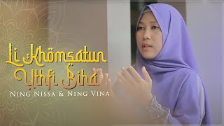 Download Li Khomsatun Uthfi Biha - Ning Nissa & Ning Vina