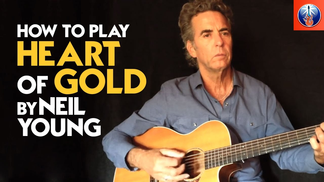 How To Play Heart Of Gold By Neil Young Heart Of Gold Neil Young