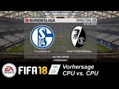 Schalke 04 Sc Freiburg Bundesliga Prognose 28 Spieltag Fifa18
