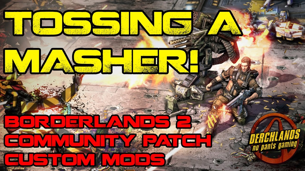 Borderlands 2 Axton is Tossing a Masher! Community Patch ... Borderlands 2 Community Patch