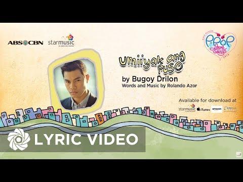 Bugoy Drilon - Umiiyak Ang Puso (Official Lyric Video)
