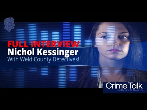 The Full interview of Nichol Kessinger by Weld County detectives
