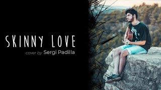 Bon Iver - Skinny Love (Cover Sergi Padilla)