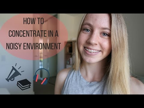 How to Work, Study and Concentrate Better in a Noisy Environment