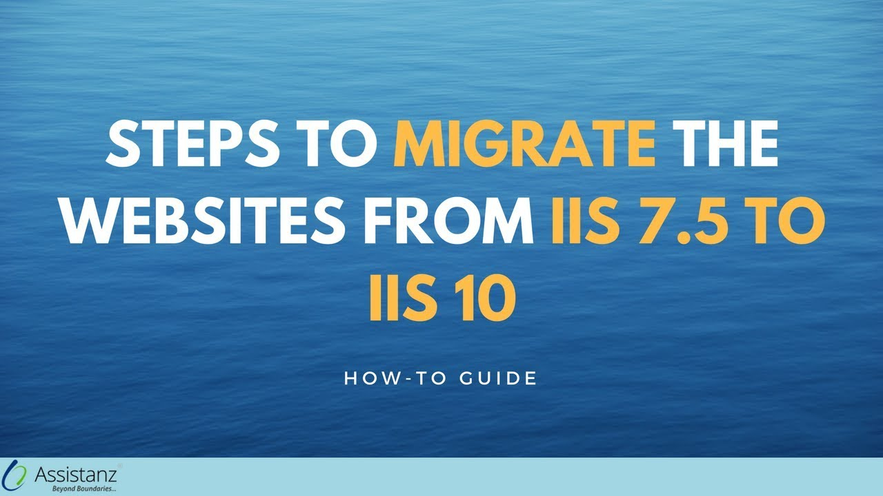 Steps to Migrate the Websites from IIS 7 5 to IIS 10 - Assistanz