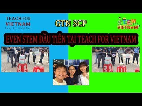 THAM GIA NGÀY HỘI STEM ĐẦU TIÊN CỦA TEACH FOR VIETNAMM L GTN SCP