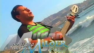 Milder Oré - No Llama / DVD Completo Oficial - Mix Las Cosas En Su Sitio