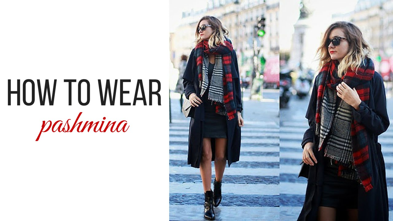 How to Wear a Pashmina Scarf