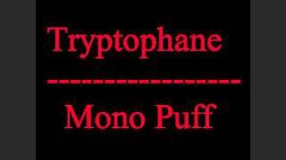 Mono Puff - Tryptophan