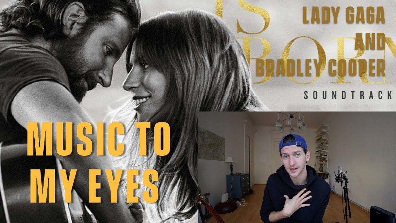 Lady Gaga And Bradley Cooper Music To My Eyes Review And Reaction A Star Is Born Youtube