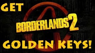 Borderlands 2 Tips n Tactics: Methods for Obtaining MORE Golden Keys