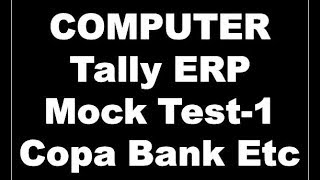 COMPUTER Tally ERP Mock Test-1 Copa Bank Etc Question and Answer