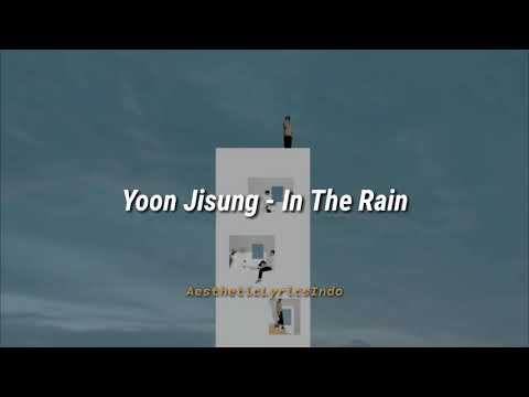 Free Download Yoon Jisung - In The Rain (indo Lyrics) Mp3 dan Mp4