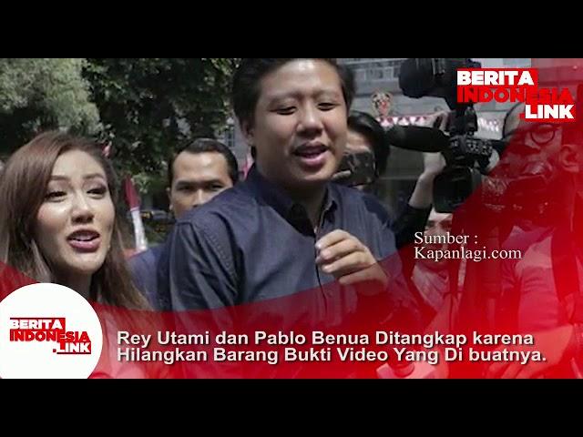 Rey Utami dan Pablo Benua ditangkap karena hilangkan barang bukti Video yg dibuatnya.