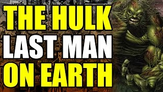 The Incredible Hulk: Last Man On Earth