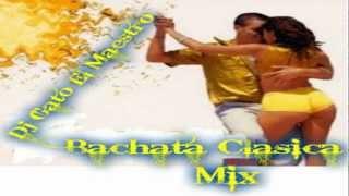 bachata clasica mix - dj gato el maestro
