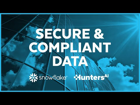 Hunters.ai - Secure and Compliant with Snowflake